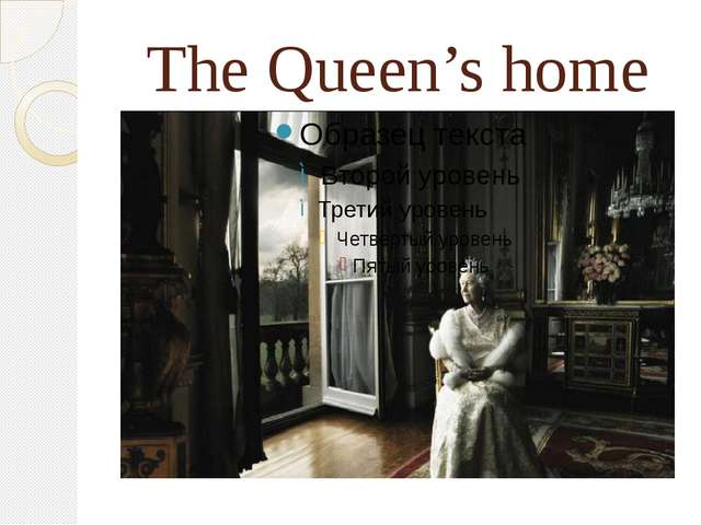 The Queen's home