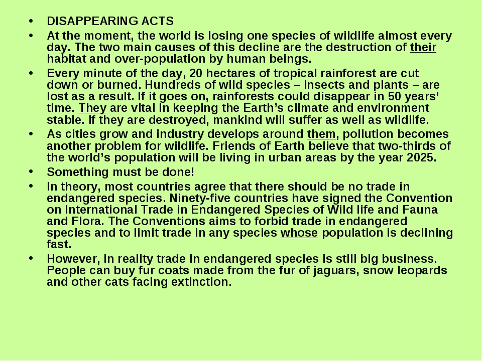 DISAPPEARING ACTS At the moment, the world is losing one species of wildlife...