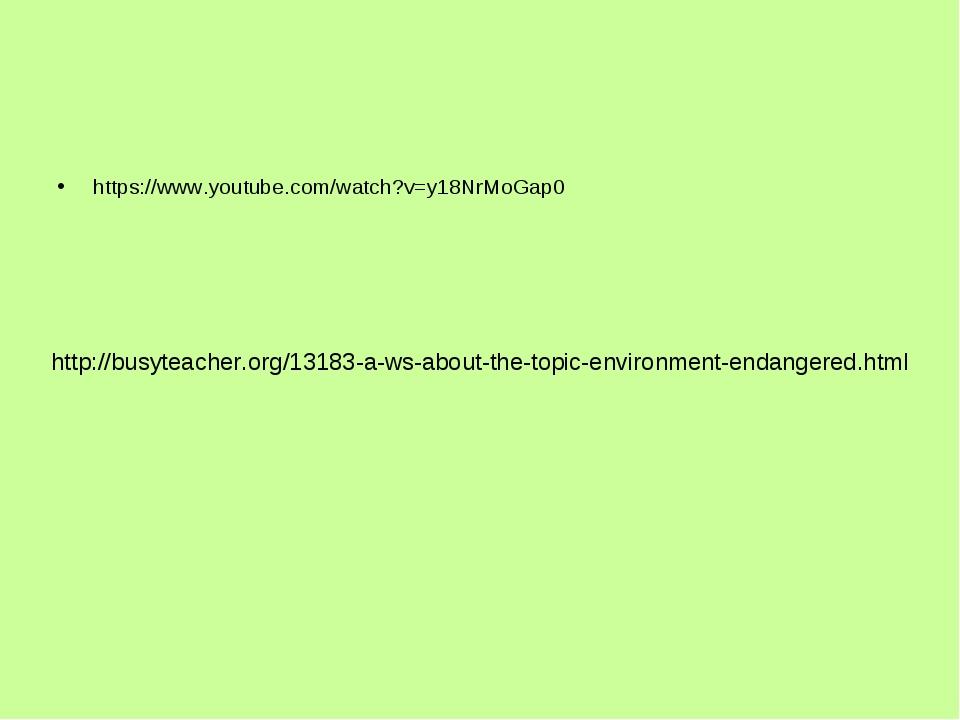 https://www.youtube.com/watch?v=y18NrMoGap0 http://busyteacher.org/13183-a-ws...
