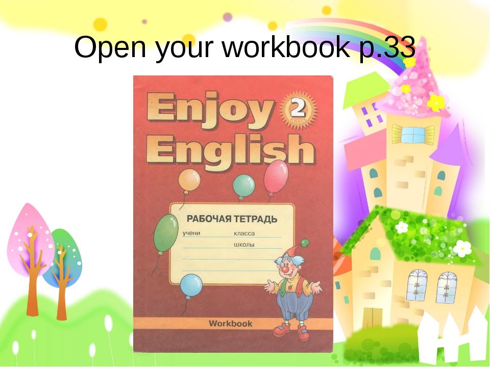 Open your workbook p.33