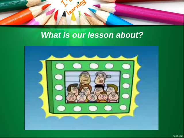 What is our lesson about?