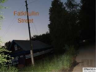 Fatkhullin Street