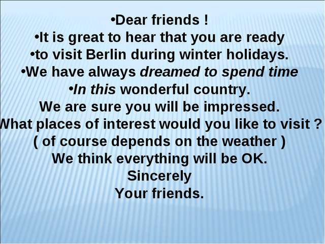 Dear friends ! It is great to hear that you are ready to visit Berlin during...