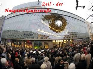 Zeil - der Haupteinkaufsstraße
