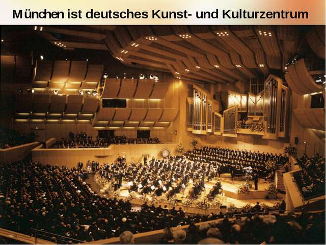 München ist deutsches Kunst- und Kulturzentrum