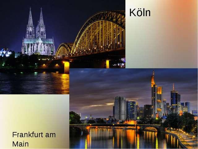 Frankfurt am Main Köln