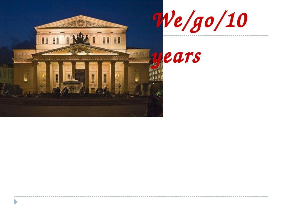 We/go/10 years