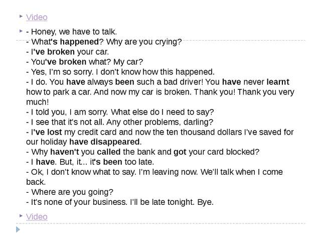 Video - Honey, we have to talk. - What's happened? Why are you crying? - I've...