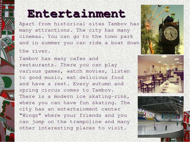 Entertainment Tambov has many cafes and restaurants. There you can play vario...