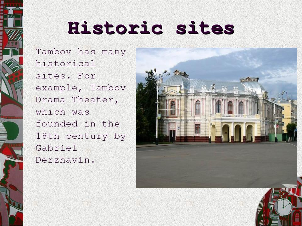 Historic sites Tambov has many historical sites. For example, Tambov Drama Th...