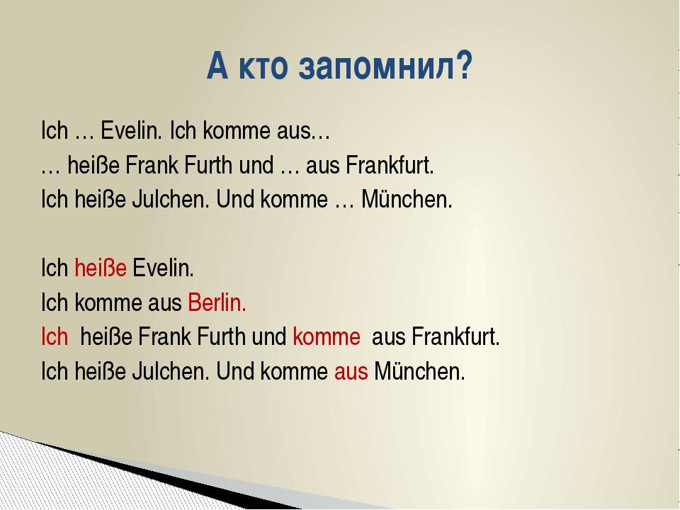 Ich … Evelin. Ich komme aus… … heiße Frank Furth und … aus Frankfurt. Ich hei...