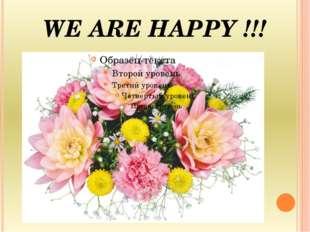 WE ARE HAPPY !!!
