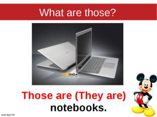 What are those? Those are (They are) notebooks.