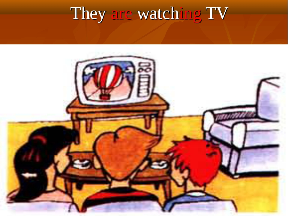 They are watching TV