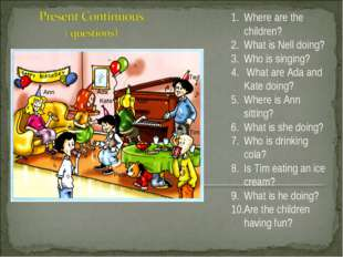 Where are the children? What is Nell doing? Who is singing? What are Ada and
