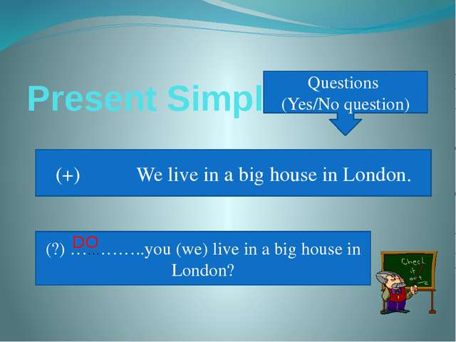 Present Simple Questions (Yes/No question) (+) We live in a big house in Lond...