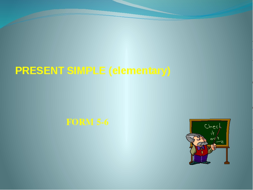PRESENT SIMPLE (elementary) FORM 5-6