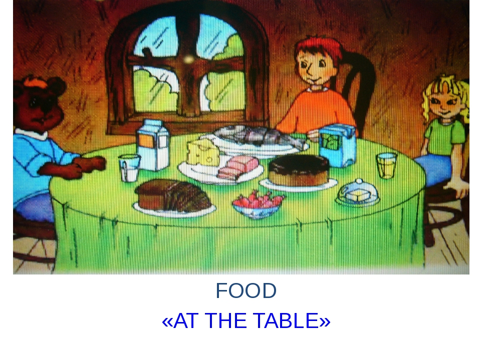 FOOD «AT THE TABLE»