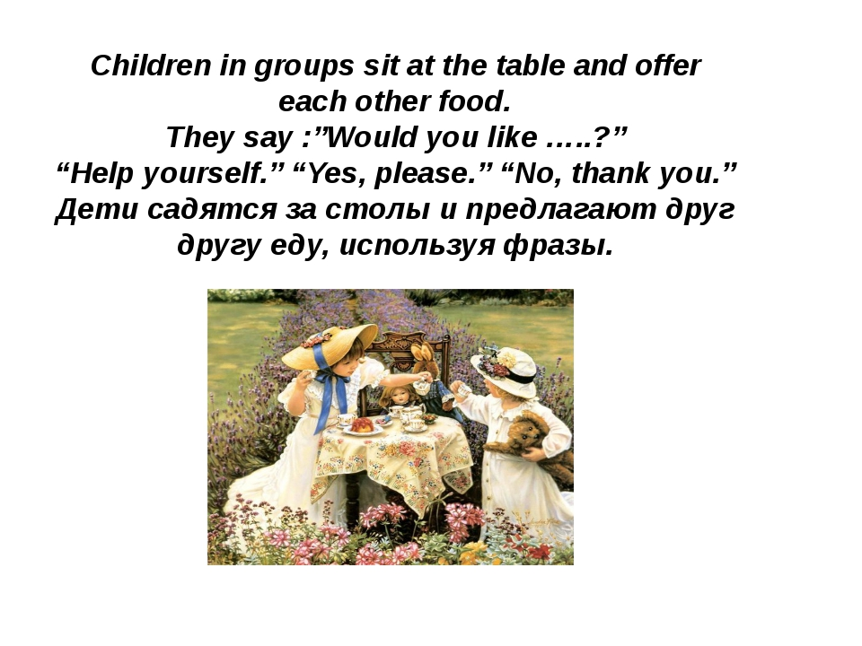"Children in groups sit at the table and offer each other food. They say :""Wou..."