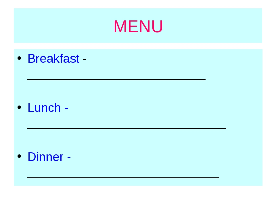 MENU Breakfast - __________________________ Lunch - _________________________...