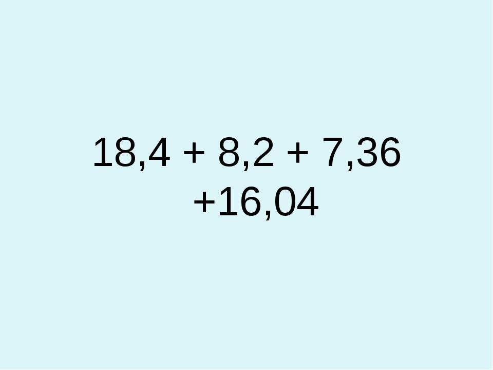 18,4 + 8,2 + 7,36 +16,04