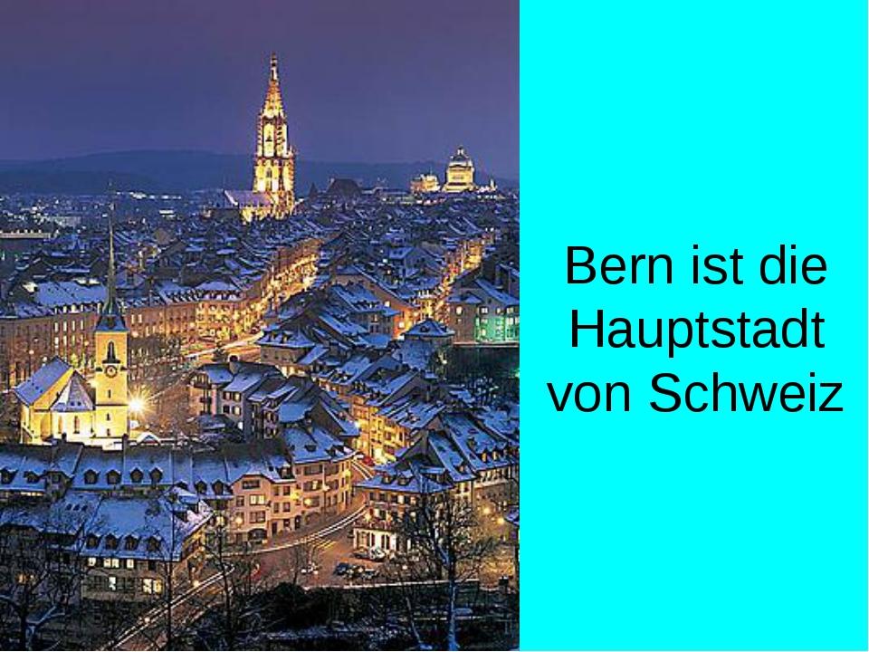 Bern ist die Hauptstadt von Schweiz