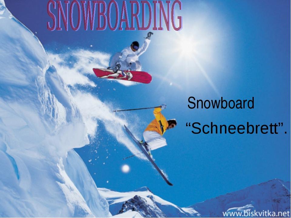 """Winterspaß Snowboard """"Schneebrett""""."""