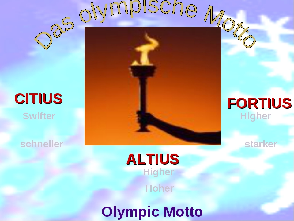 СITIUS FORTIUS ALTIUS Olympic Motto Swifter Higher Higher schneller Hoher sta...