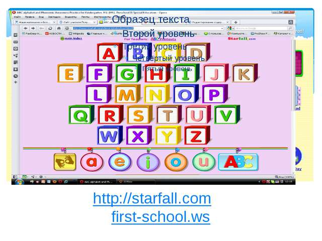 http://starfall.com/ , first-school.ws