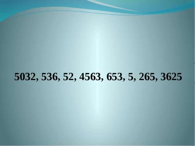 5032, 536, 52, 4563, 653, 5, 265, 3625