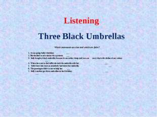 Listening Three Black Umbrellas Which statements are true and which are false