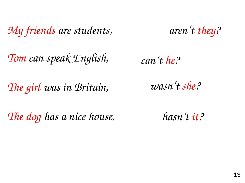 My friends are students, Tom can speak English, The girl was in Britain, The...