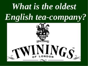 What is the oldest English tea-company?