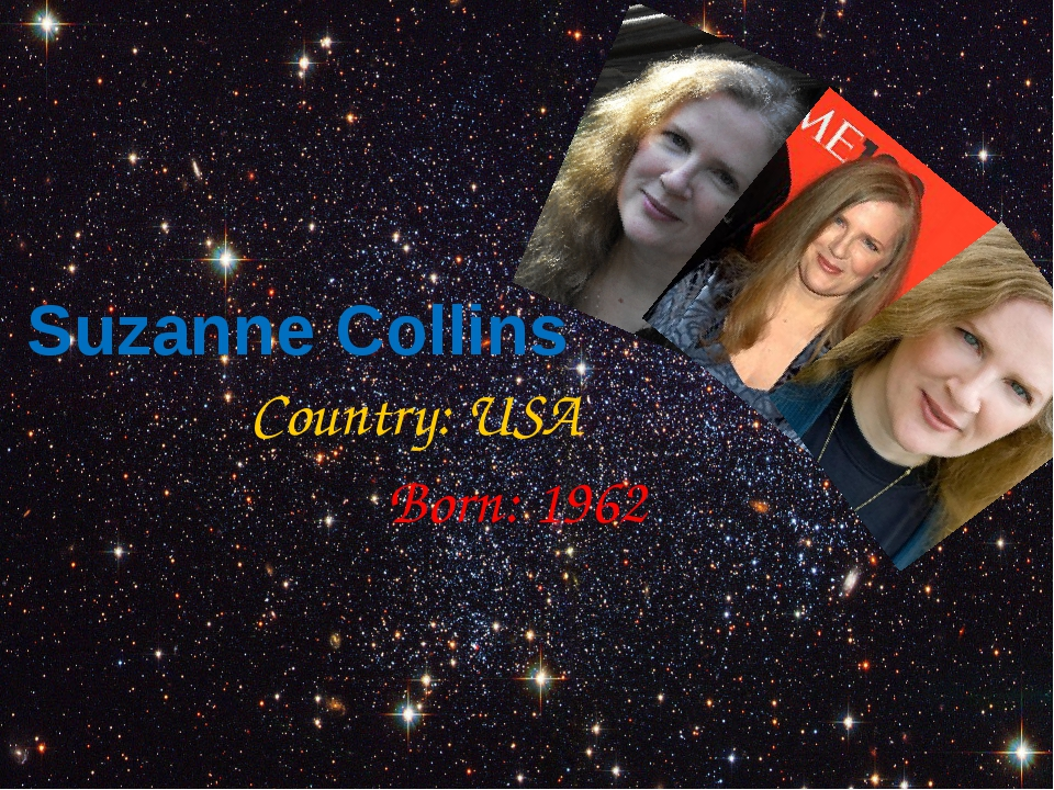 Suzanne Collins Country: USA Born: 1962