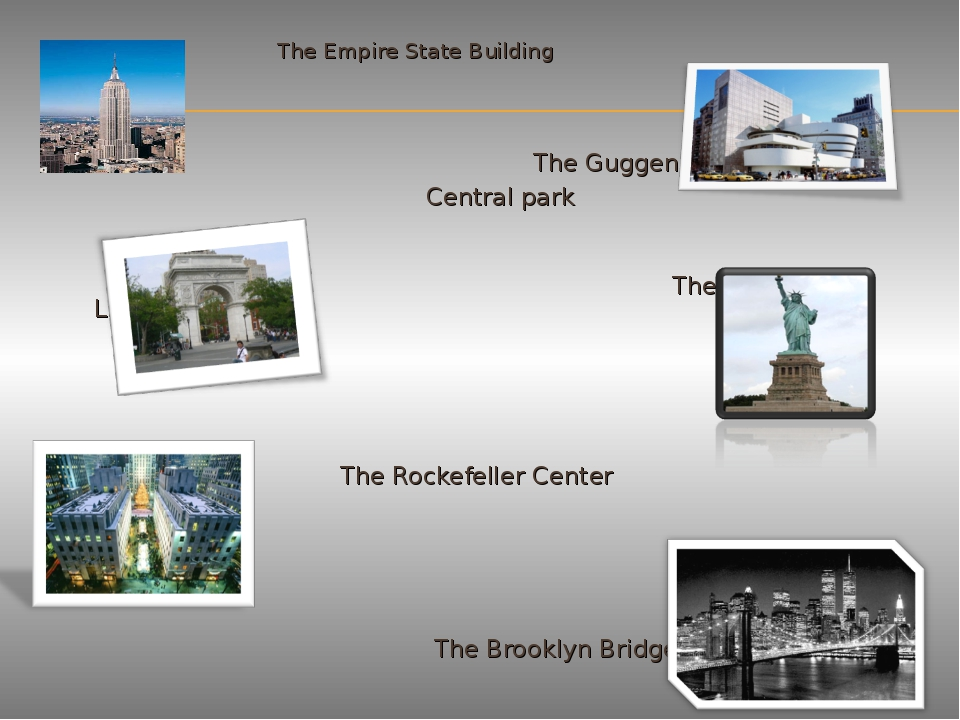 The Empire State Building The Guggenheim Museum Central park The Statue of L...