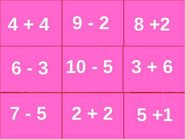 4 + 4 8 +2 10 - 5 5 +1 6 - 3 3 + 6 9 - 2 7 - 5 2 + 2