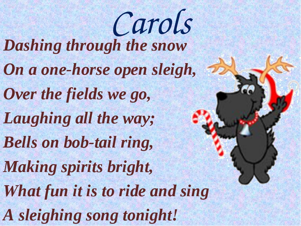 Dashing through the snow On a one-horse open sleigh, Over the fields we go, L...