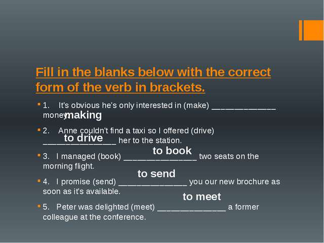 Fill in the blanks below with the correct form of the verb in brackets. 1.   ...