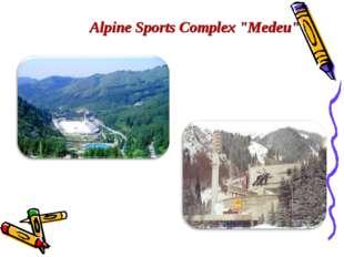 "Alpine Sports Complex ""Medeu"""