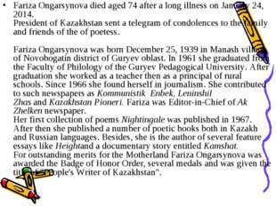Fariza Ongarsynova died aged 74 after a long illness on January 24, 2014. Pre