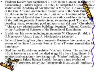 Vladimir Katsev born September 7, 1929 in the Ukraine, in the city of Kremenc