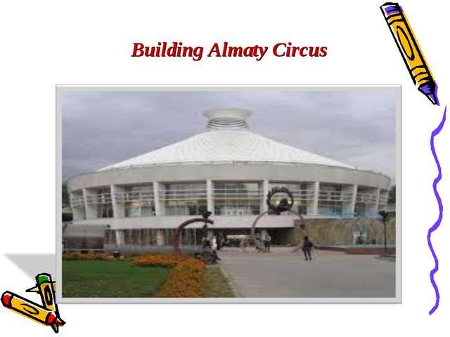 Building Almaty Circus