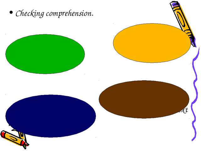 Checking comprehension. to read the text to retell the text to translate the...