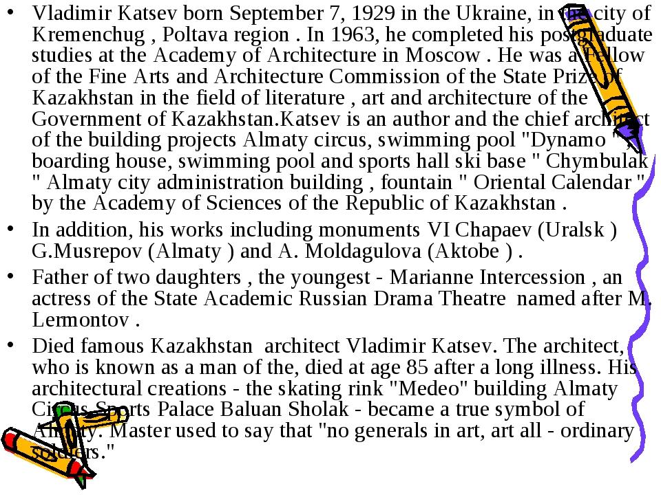 Vladimir Katsev born September 7, 1929 in the Ukraine, in the city of Kremenc...