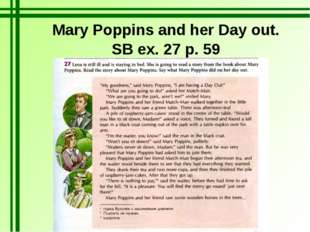 Mary Poppins and her Day out. SB ex. 27 p. 59