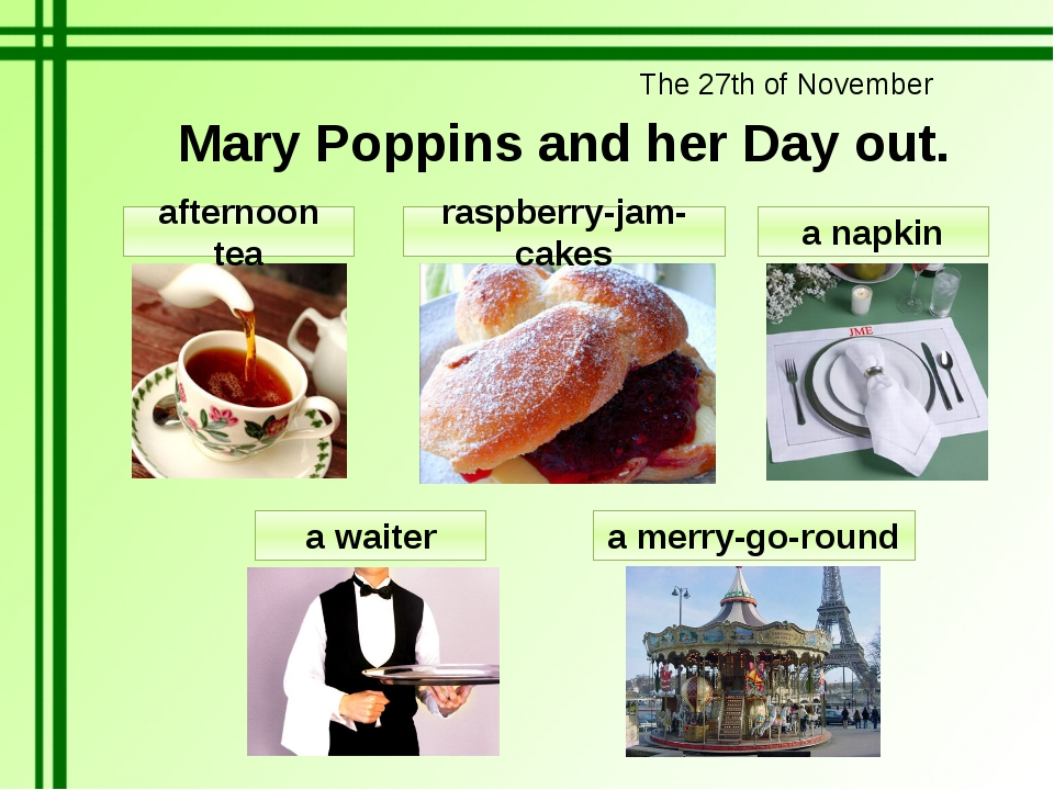 The 27th of November Mary Poppins and her Day out. afternoon tea raspberry-ja...