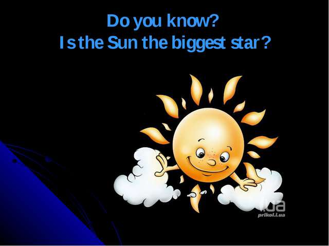 Do you know? Is the Sun the biggest star?