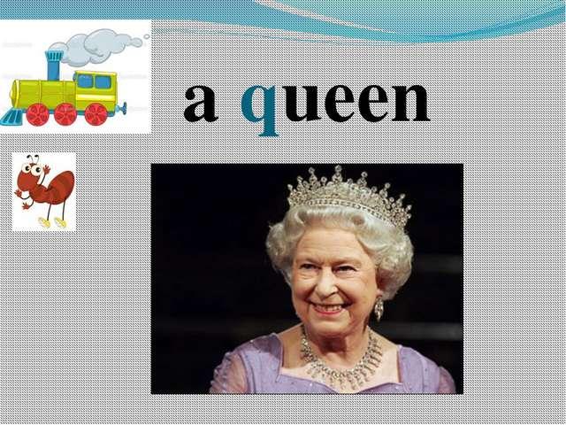 a queen