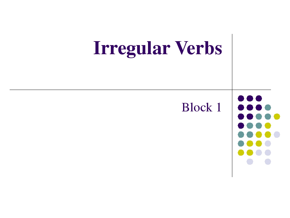 Irregular Verbs Block 1