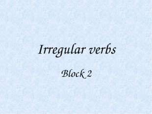 Irregular verbs Block 2
